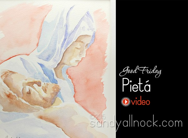 Good Friday: Pietá in watercolor