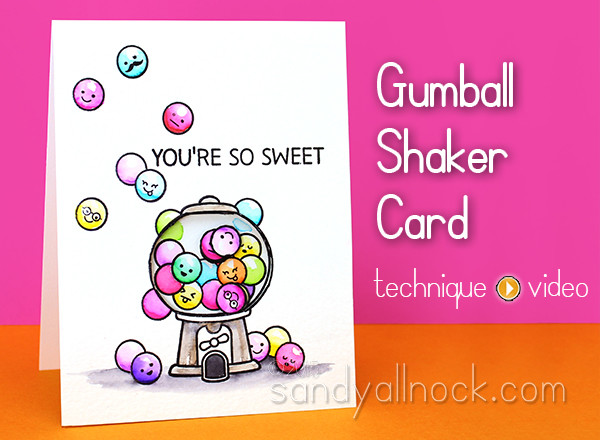 Gumball Shaker Card + 7 tips for Clean Color Pens
