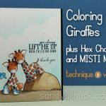 Coloring Giraffes, Hex Chart, and MISTI Magic