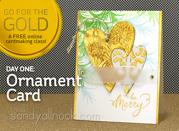 Day 1: Go for the Gold: FREE cardmaking class!