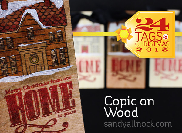 24 Tags of Christmas 2015: Copic on Wood