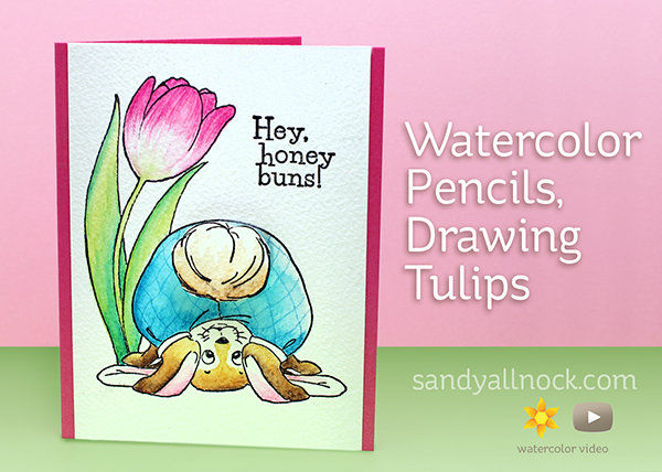 Watercolor Pencils, Tulips – and a cute bunny butt!