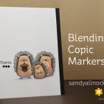 Happy Hedgehogs: Blending Copic Markers