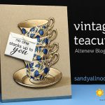 Coloring Vintage Teacups – Altenew Bloghop