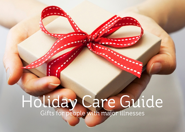 Holiday Care Guide: Gifts for people with major illnesses