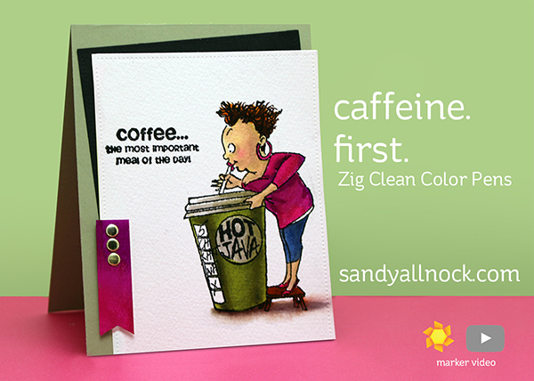 Caffeine. First. (Zig Clean Color Pens)