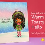 Magical Monday: Warm and Toasty Hello