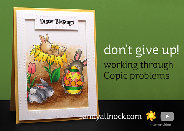Don't Give Up! Work through your Copic problems