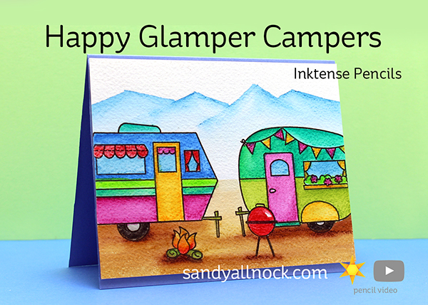 Happy Glamper Campers – Inktense Pencils