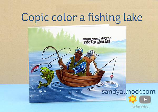Copic color a fishing lake reel great guys with actual for Is today a good day for fishing