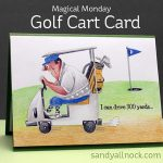 Magical Monday: Golf Cart Card