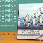 Bird week: MINE MINE MINE MINE MINE! (Seaside Seagulls Card)