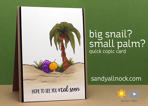 Big snail? Little palm? Quick Copic-colored card (and a sale!)
