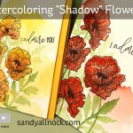 "United We Flourish Bloghop: Watercoloring ""Shadow"" Flowers"