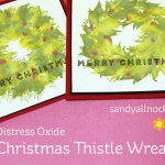 Distress Oxide Christmas Thistle Wreath (Happy 11th Bday Ellen Hutson!)