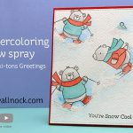 R2C Day 12: Watercoloring snow spray – Ski-sons Greetings