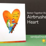 Better Together Bloghop – Airbrushed Heart