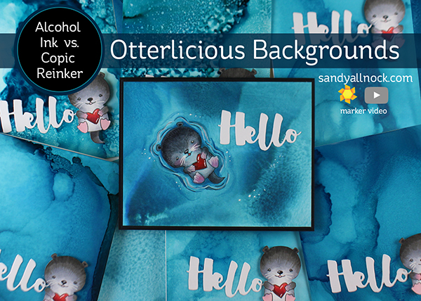 Otterlicious Backgrounds: Alcohol Ink v Copic Reinker