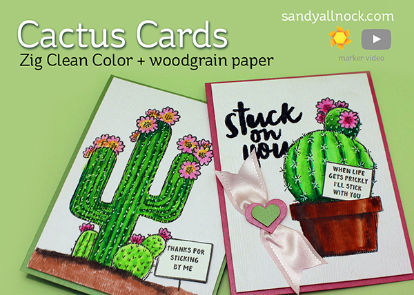 Cactus Cards – Zig Clean Color on Woodgrain Paper