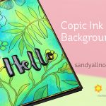 Copic Ink Backgrounds (with Waffle Flower Bouquet Builder)