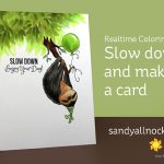 Slow down and make a card (Slothsome)