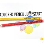 Colored Pencil Jumpstart Class – ready for you!