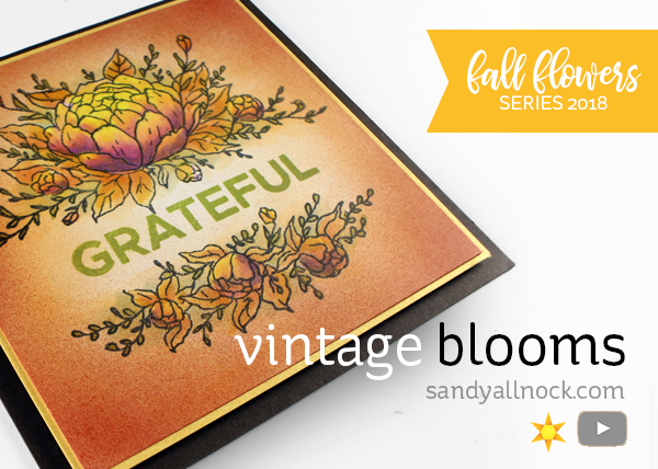 Fall Flowers Series 2018 #7: Vintage Blooms