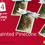 24 Tags of Christmas 2018: #4 Painted Pinecone Tags