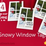 24 Tags of Christmas 2018: #5 Snowy Window Tags