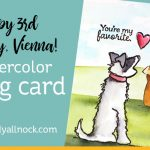 Happy 3rd birthday Vienna! (Watercolor Dog Card)