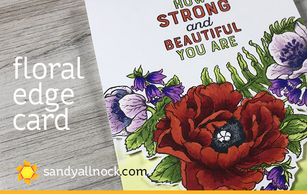 Floral Edge Card (Power Poppy Copic Coloring)