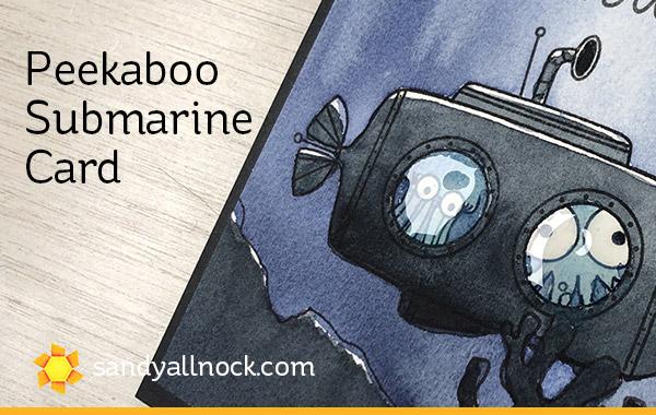 Peekabook Submarine Card – Ellen Hutson New Release Bloghop