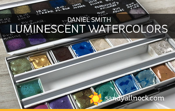 Daniel Smith Luminescent Watercolors (Iridescent, Interference, Pearlescent, Duochrome)