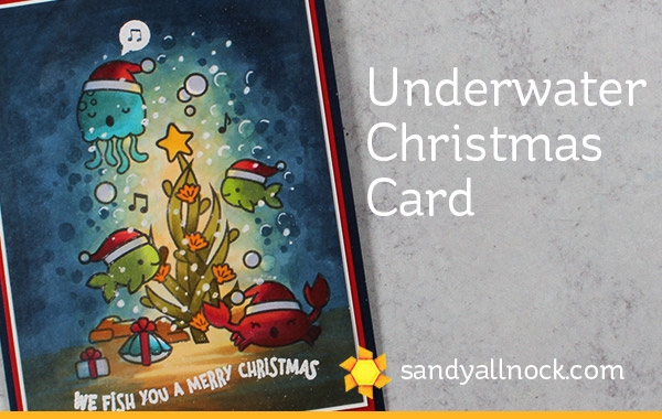 Underwater Christmas Card (Lawn Fawn Christmas Fishes)