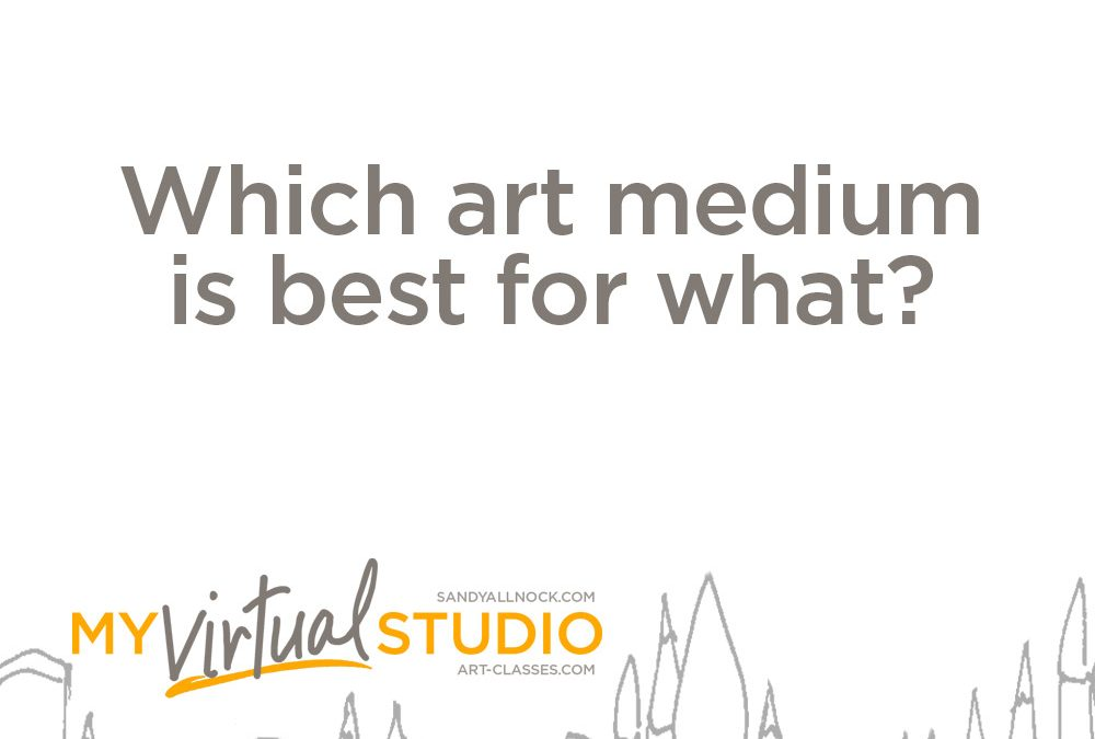 Which art medium is best for what?