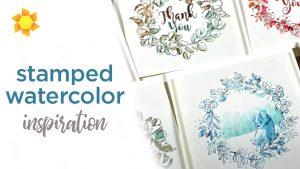 Stamped Watercolor: Inspiration