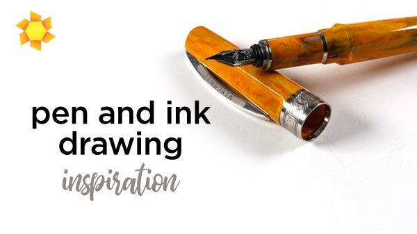 Pen and Ink Inspiration
