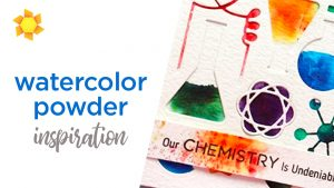 Watercolor Powders Inspiration
